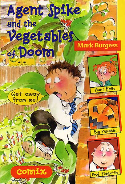 Agent Spike and the Vegetables of Doom